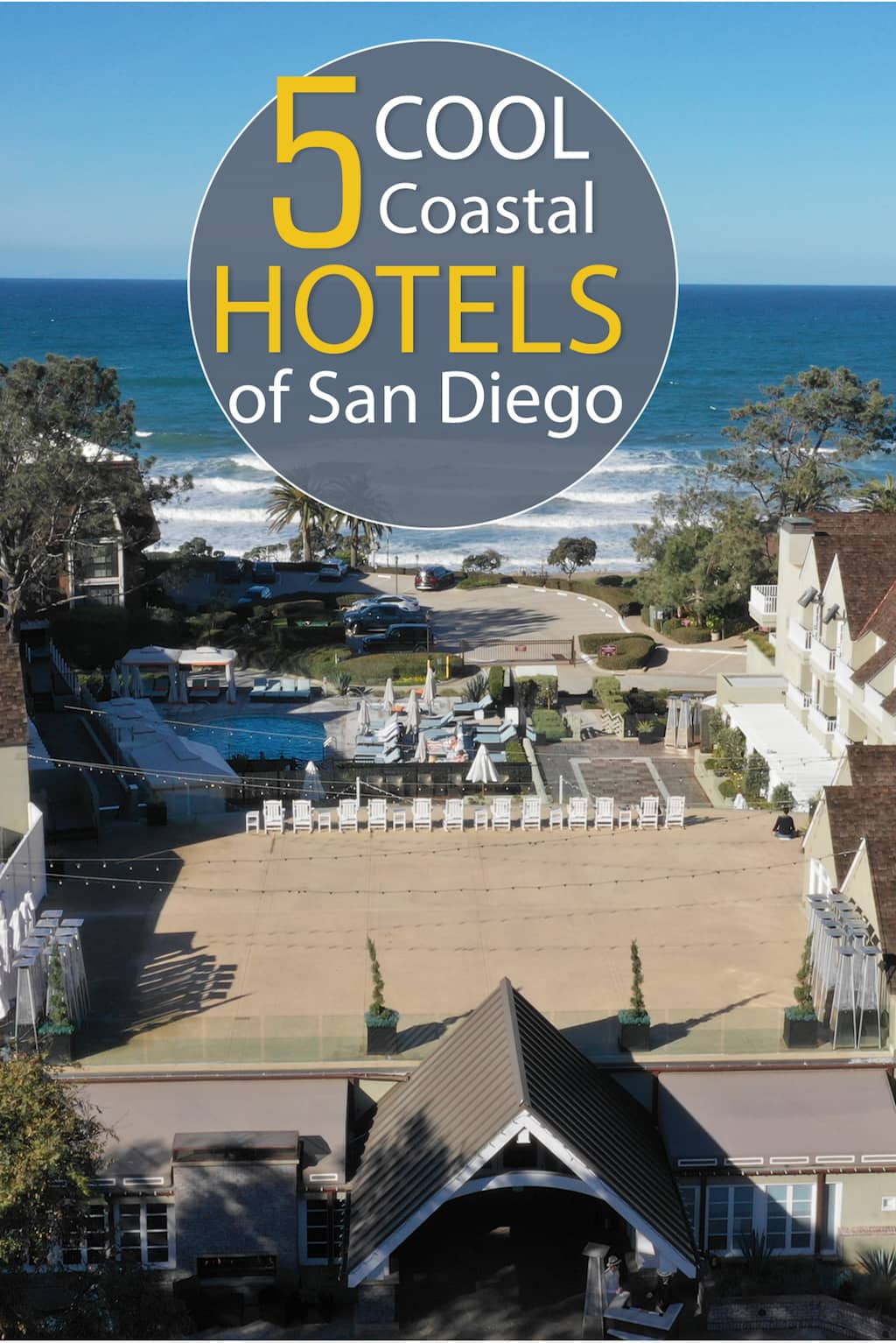 5 Cool Coastal Hotels of San Diego (Pinterest Pin)