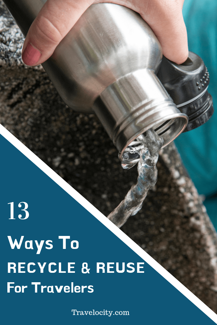 No one sees the benefits of the recycle and reuse mantra like travelers. Those who are passionate about seeing our planet also want to protect it. #TravelForGood #RecycleandReuse #TravelTips