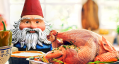 The Roaming Gnome shares his exclusive Thanksgiving dinner menu
